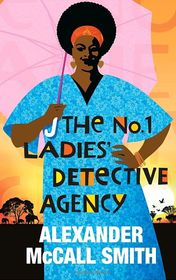 "Alexander McCall Smith ""The No.1 Ladies Detective Agency"""