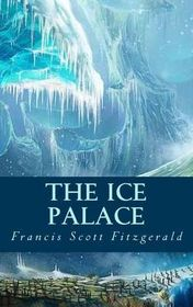 "Francis Scott Fitzgerald ""The Ice Palace"""
