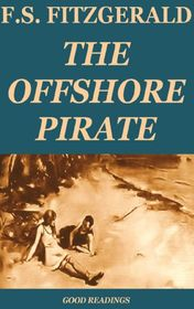 "Francis Scott Fitzgerald ""The Offshore Pirate"""