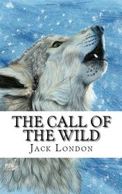 "Jack London ""The Call of the Wild"""