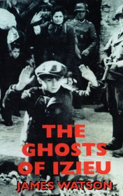 "James Watson ""The Ghosts of Izieu"""