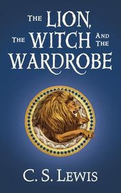 "C. S. Lewis 02 ""The Lion, the Witch and the Wardrobe"""