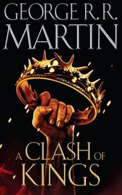 "George R. R. Martin ""A Clash of Kings"""